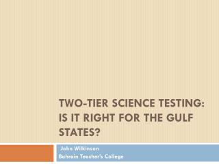 Two-Tier Science Testing: Is it right for the Gulf States?