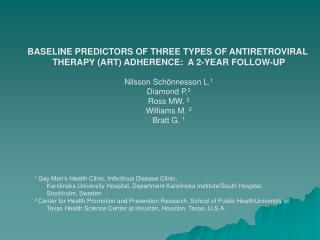 BASELINE PREDICTORS OF THREE TYPES OF ANTIRETROVIRAL  THERAPY (ART) ADHERENCE:  A 2-YEAR FOLLOW-UP