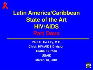 Latin America/Caribbean  State of the Art HIV/AIDS Part Deux