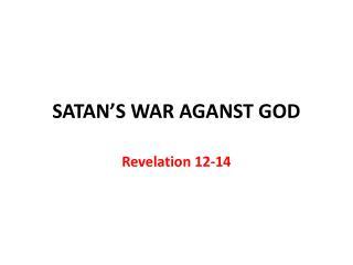 SATAN'S WAR AGANST GOD