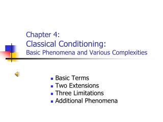 Chapter 4: Classical Conditioning: Basic Phenomena and Various Complexities
