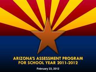 Arizona's Assessment Program for School Year 2011-2012