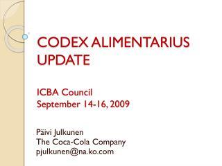 CODEX ALIMENTARIUS  UPDATE ICBA Council September 14-16, 2009