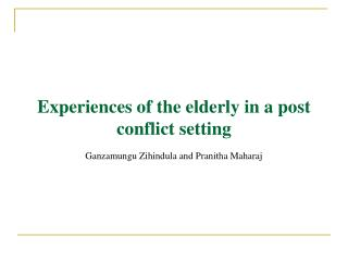 Experiences of the elderly in a post conflict setting
