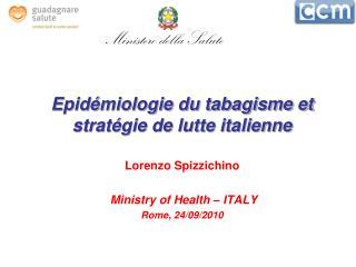 Epidémiologie du tabagisme et stratégie de lutte italienne Lorenzo Spizzichino