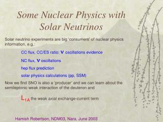 Some Nuclear Physics with Solar Neutrinos