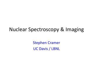Nuclear Spectroscopy & Imaging