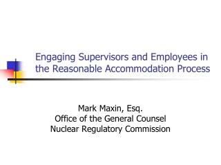 Engaging Supervisors and Employees in the Reasonable Accommodation Process