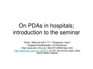 On PDAs in hospitals; introduction to the seminar