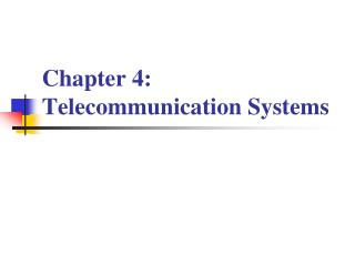 Chapter 4: Telecommunication Systems