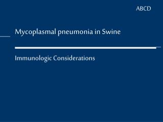 ABCD Mycoplasmal pneumonia in Swine