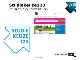Studiekeuze123 Jouw studie. Jouw Keuze.