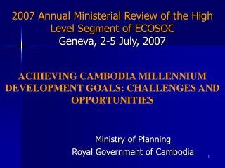 2007 Annual Ministerial Review of the High Level Segment of ECOSOC Geneva, 2-5 July, 2007