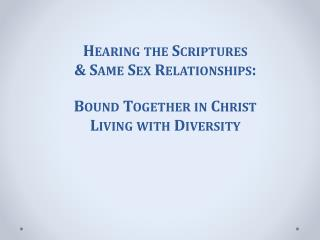 Hearing the Scriptures & Same Sex Relationships: Bound Together in Christ Living with Diversity