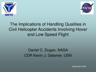 Daniel C. Dugan, NASA CDR Kevin J. Delamer, USN