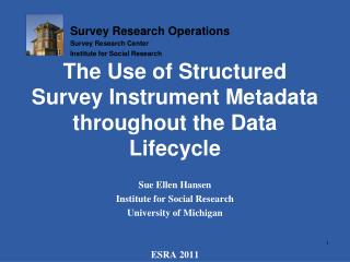 The Use of Structured Survey Instrument Metadata throughout the Data Lifecycle