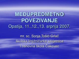 ME UPREDMETNO POVEZIVANJE Opatija, 11.,12.,13. srpnja 2007.
