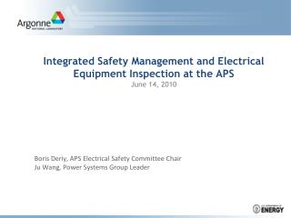 Integrated Safety Management and Electrical Equipment Inspection at the APS June 14, 2010