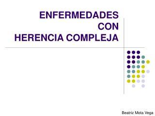 ENFERMEDADES  CON  HERENCIA COMPLEJA