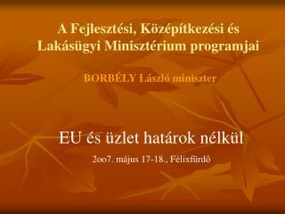 A Fejlesztési, Középítkezési és Lakásügyi Minisztérium programjai