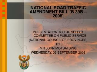 NATIONAL ROAD TRAFFIC AMENDMENT BILL  [B 39B – 2008]