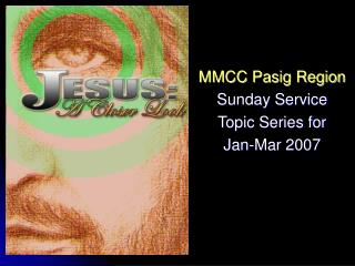 MMCC Pasig Region Sunday Service Topic Series for  Jan-Mar 2007