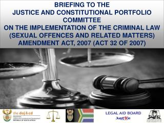 BRIEFING TO THE  JUSTICE AND CONSTITUTIONAL PORTFOLIO COMMITTEE