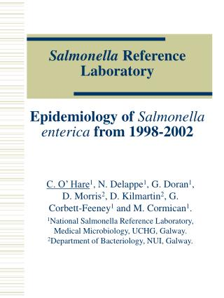 Salmonella  Reference Laboratory  Epidemiology of  Salmonella enterica  from 1998-2002