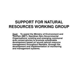 SUPPORT FOR NATURAL RESOURCES WORKING GROUP