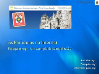 As Paróquias na Internet Paroquias – Um exemplo de Evangelização