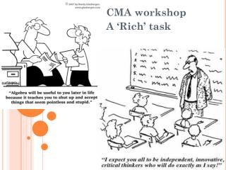 CMA workshop A 'Rich' task