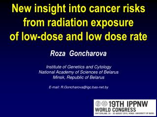 New insight into cancer risks  from radiation exposure  of low-dose and low dose rate