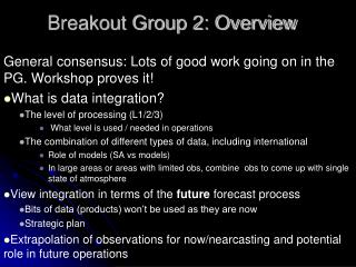Breakout Group 2: Overview