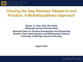 Closing the Gap Between Research and Practice: A Multidisciplinary Approach