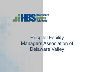 Hospital Facility Managers Association of Delaware Valley
