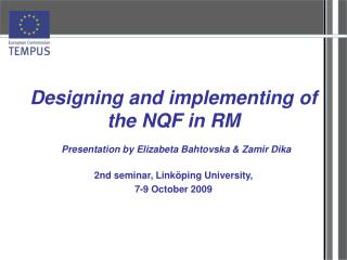 Designing and implementing of the NQF in RM