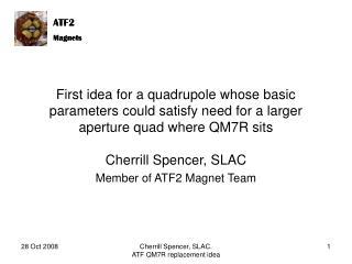 Cherrill Spencer, SLAC Member of ATF2 Magnet Team
