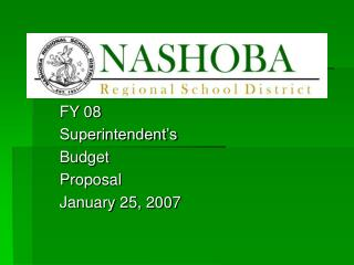FY 08 Superintendent�s  Budget Proposal January 25, 2007