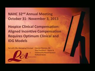 NAHC 32 nd  Annual Meeting October 31- November 3, 2013 Hospice Clinical Compensation: