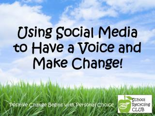 Using Social Media to Have a Voice and Make Change!