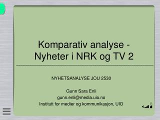 Komparativ analyse -   Nyheter i NRK og TV 2