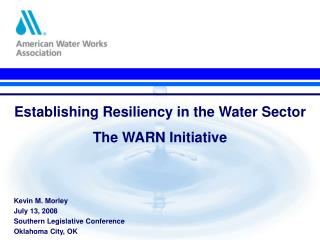 Establishing Resiliency in the Water Sector The WARN Initiative