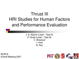 Thrust III HRI Studies for Human Factors and Performance Evaluation