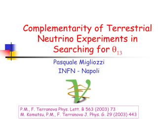 Complementarity of Terrestrial Neutrino Experiments in Searching for  13