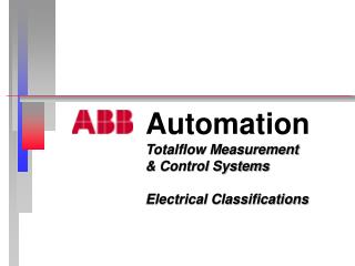Automation Totalflow Measurement  & Control Systems Electrical Classifications