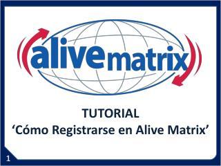 TUTORIAL ' Cómo Registrarse en Alive  Matrix'