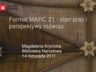Format MARC 21 - stan prac i perspektywy rozwoju