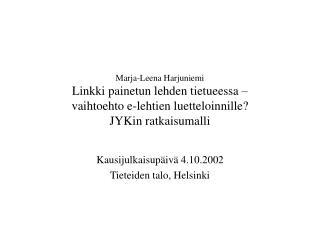 Kausijulkaisupäivä 4.10.2002 Tieteiden talo, Helsinki