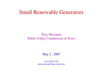 Small Renewable Generators Tony Marciano Public Utility Commission of Texas May 2 , 2007