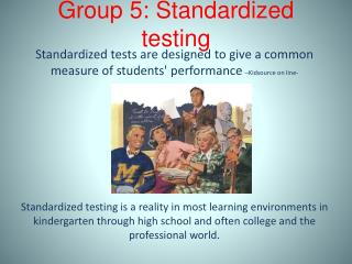 Group 5: Standardized testing